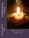 Mindful Being Course Alchemy of Love Mindfulness Training