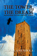 The Tower and The Dream by Gloria Amendola